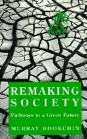 Cover of: Remaking society by Murray Bookchin