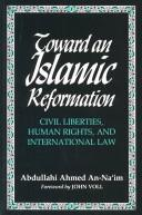 Cover of: Toward an Islamic reformation by ʻAbd Allāh Aḥmad Naʻīm