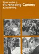 Cover of: Opportunities in purchasing careers | Kent B. Banning