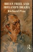 Brian Friel and Ireland's drama by Richard Pine