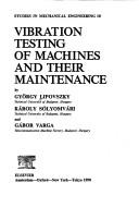 Cover of: Vibration testing of machines and their maintenance | GyoМ€rgy Lipovszky