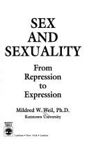 Cover of: Sex and sexuality | Mildred W. Weil