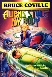 Cover of: Aliens stole my body: Bruce Coville's Alien Adventures