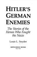 Cover of: Hitler's German enemies