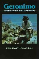 Cover of: Geronimo and the end of the Apache wars |