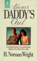 Cover of: Always Daddy's Girl: understanding your father's impact on who you are