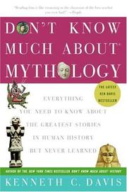 Cover of: Don't Know Much About Mythology: Everything You Need to Know About the Greatest Stories in Human History but Never Learned