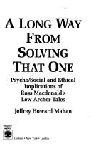Cover of: long way from solving that one | Jeffrey H. Mahan