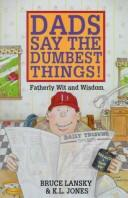Cover of: Dads Say the Dumbest Things