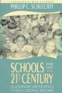 Cover of: Schools for the twenty-first century | Phillip C. Schlechty