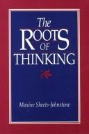 Cover of: The roots of thinking