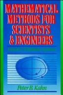 Cover of: Mathematical methods for scientists and engineers | Peter B. Kahn