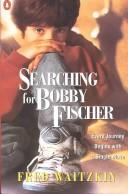Cover of: Searching for Bobby Fischer