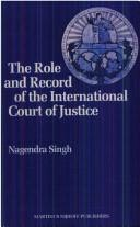 Cover of: The role and record of the International Court of Justice