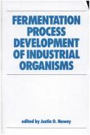 Cover of: Fermentation process development of industrial organisms |
