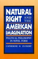 Natural Right and the American Imagination by Catherine H. Zuckert