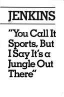Cover of: You call it sports, but I say it's a jungle out there