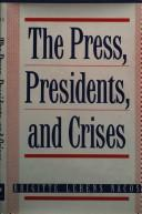 Cover of: The press, presidents, and crises | Brigitte L. Nacos