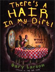Cover of: There's a Hair in My Dirt! A Worm's Story