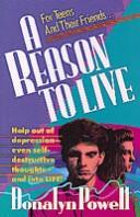 Cover of: A reason to live | Donalyn Powell
