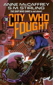 Cover of: The City Who Fought (Brainship) | Anne McCaffrey