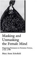 Masking and unmasking the female mind by Mary Anne Schofield