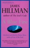Cover of: A blue fire | Hillman, James.