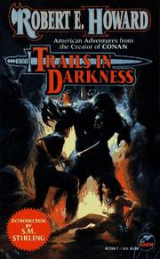 Cover of: Trails in Darkness (The Robert E. Howard Library, Volume VI)