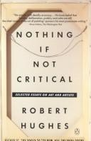 Cover of: Nothing if not critical: selected essays on art and artists