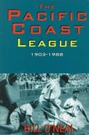 Cover of: The Pacific Coast League, 1903-1988