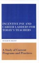 Cover of: Incentive pay and career ladders for today's teachers