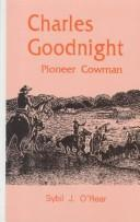 Cover of: Charles Goodnight, pioneer cowman