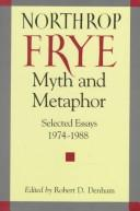 Cover of: Myth and metaphor | Northrop Frye