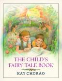 Cover of: The child's fairy tale book
