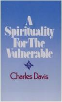 Cover of: A spirituality for the vulnerable