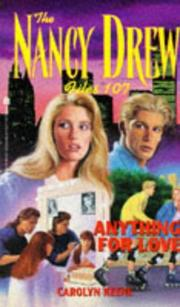 Cover of: ANYTHING FOR LOVE (NANCY DREW FILES 107)