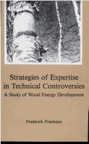 Cover of: Strategies of expertise in technical controversies | Frederick Frankena
