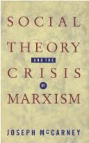 Cover of: Social theory and the crisis of Marxism
