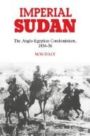 Imperial Sudan by M. W. Daly