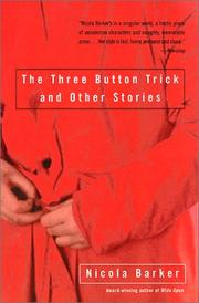 Cover of: The Three Button Trick and Other Stories | Nicola Barker