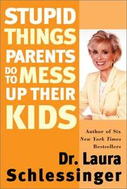 Cover of: Stupid Things Parents Do To Mess Up Their Kids