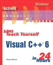 Cover of: Sams teach yourself Visual C++ 6 in 24 hours | Mickey Williams