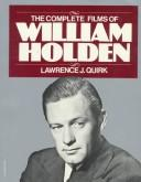 Cover of: The complete films of William Holden