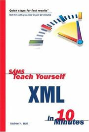 Sams Teach Yourself XML in 10 Minutes by Andrew H. Watt