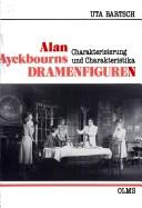 Alan Ayckbourns Dramenfiguren by Uta Bartsch