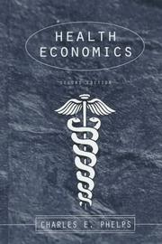 Health economics by Phelps, Charles E.