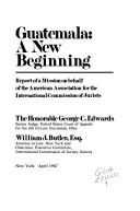 Cover of: Guatemala, a new beginning by George C. Edwards III
