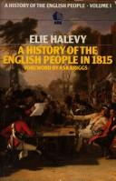 Cover of: history of the English people in 1815 | Г‰lie HalГ©vy