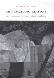 Cover of: Articulating reasons: an introduction to inferentialism