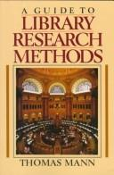 Cover of: A guide to library research methods | Mann, Thomas